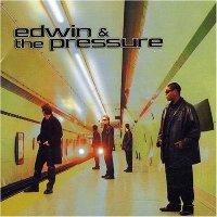 Edwin & the Pressure - Edwin & the Pressure