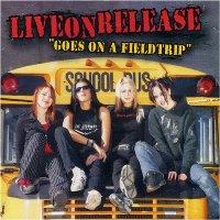 LiveonRelease - Goes on a Fieldtrip