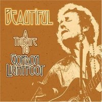 Various artists - Beautiful: A Tribute to Gordon Lightfoot