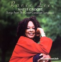 Ranee Lee - Maple Groove: Songs from the Great Canadian Songbook