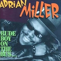 Liner Notes: Adrian Miller – Rude Boy on the Bus