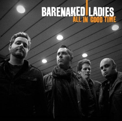 Music Review: Barenaked Ladies - All in Good Time