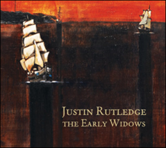 Justin Rutledge - The Early Widows