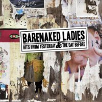 Music Review: Barenaked Ladies - Hits from Yesterday and the Day Before