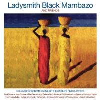 Ladysmith Black Mambazo - Ladysmith Black Mambazo & Friends