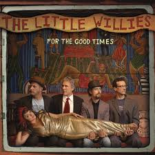 The Little Willies-For the Good Times