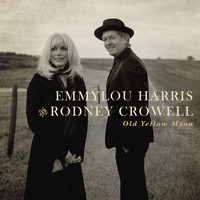 Emmylou Harris and Rodney Crowell - Old Yellow Moon