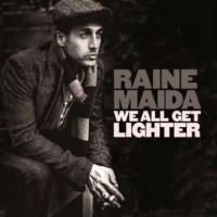Raine Maida-  We All Get Lighter