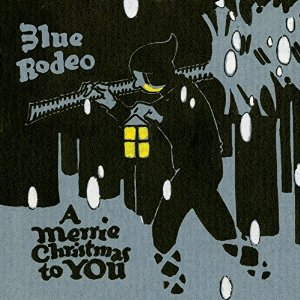 Music Review: Blue Rodeo - A Merrie Christmas to You