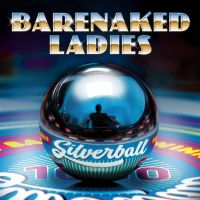 Music Review: Barenaked Ladies - Silverball