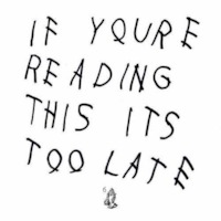 Drake - If You're Reading This, You're Too Late