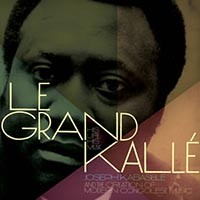 Joseph Kabasele - Le Grand Kallé: His Life, His Music