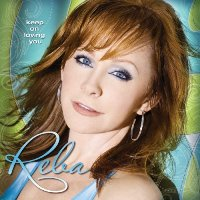 Reba McEntire - Keep On Loving You
