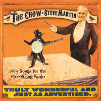Steve Martin - The Crow: New songs for the 5-string banjo
