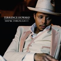 Terrence Howard - Shine Through It