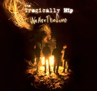 The Tragically Hip - We Are the Same