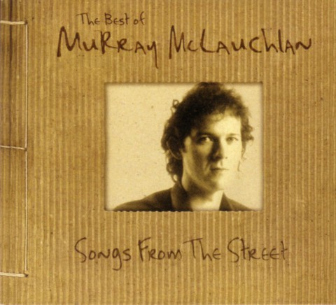 Liner Notes: Murray McLauchlan - Anthology