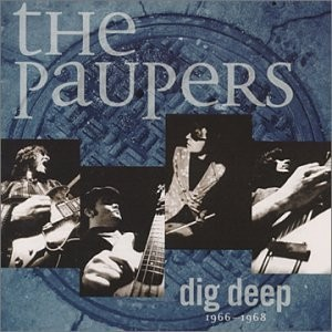 Liner Notes: The Paupers – Dig Deep 1966-1968