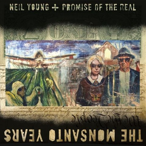 Music Review: Neil Young + Promise of the Real - The Monsanto Years