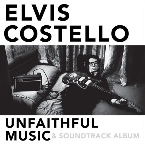 Music Review: Elvis Costello - Unfaithful Music & Soundtrack Album