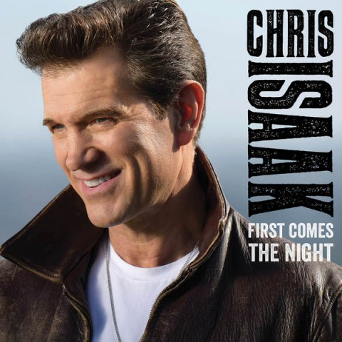 Music Review: Chris Isaak - First Comes the Night
