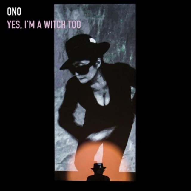 Music Review: Yoko Ono - Yes, I'm a Witch Too