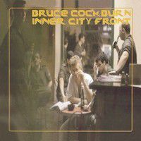 Liner Notes: Bruce Cockburn - Inner City Front