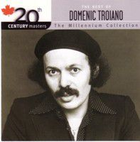 Liner Notes: Domenic Troiano - The Best of Domenic Troiano