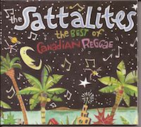 Liner Notes: Sattalites - The Best of Canadian Reggae