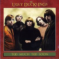 Liner Notes: The Ugly Ducklings – Too Much Too Soon